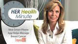 HER Health Minute- Breast Cancer? There's An App For That