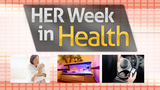 Infertility, Melanoma, and Risky Teen Driving - HER Week In Health