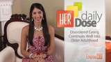Eating Disorders Don't End In The Teens - HER Daily Dose