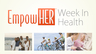 Women's Health Week - HER Week In Health